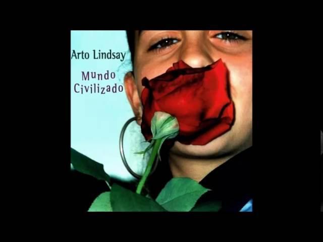 Arto Lindsay - Mundo Civilizado (full album)