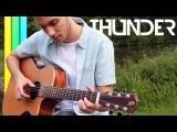 Thunder - Imagine Dragons (Fingerstyle Guitar Cover) Tabs