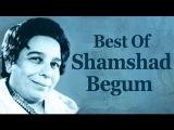 Best Of Shamshad Begum Songs (HD) - Shamshad Begum Top 10 Songs