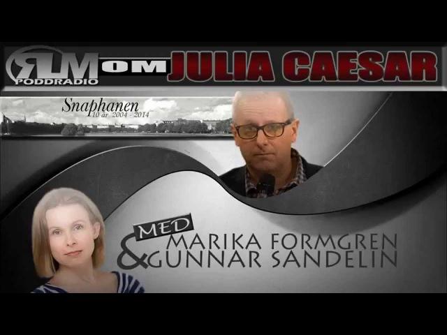 RLM - Med Marika Formgren Gunnar Sandelin om J.Caesar (DONATIONSKONTOT STÄNGT)