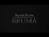 Трейлер мода Beyond Skyrim: Bruma для The Elder Scrolls 5: Skyrim.