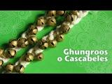 Cómo hacer Ghungroos o Cascabeles para Danza Hindú