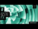 Sci Fi FX - The Most Incredible SCI Fi FX Sound Effects Library