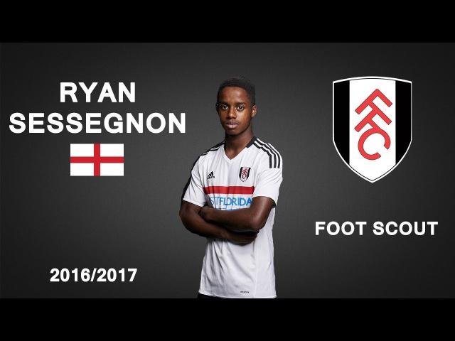 RYAN SESSEGNON | Fulham | Goals, Skills, Assists | 2016/2017 (HD)
