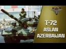 T-72 Aslan / Азербайджанская Армия