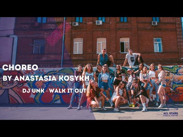 Dj Unk - Walk it Out Choreo by Анастасия Косых All Stars Dance Centre 2017