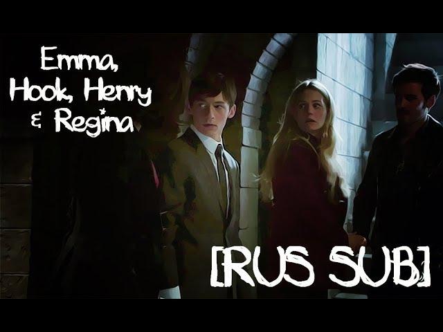 Emma, Hook, Henry Regina [RUS SUB]