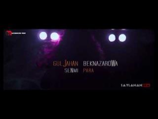 TURKMEN KLIP 2017 Guljahan Beknazarowa- Senmi para (Official Clip)