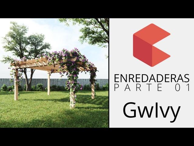 Como crear enredaderas en 3D. Parte 01 - Guruware gwIvy