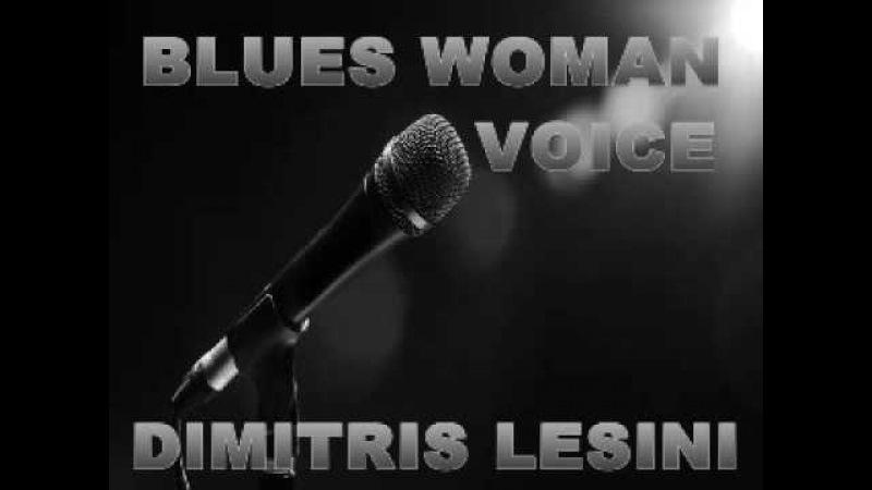 Ladies Sing The Blues Dimitris Lesini Greece