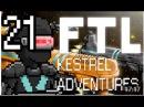 FTL Kestrel Adventures Ep 21 Rus sub