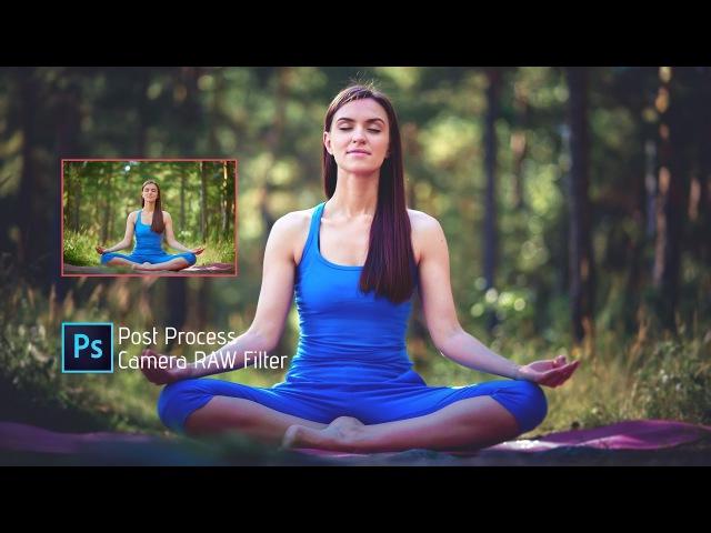 Photoshop Tutorial   Adobe CC 2017   Camera RAW Filter   How to edit photo   Woman-lotus-pose-park