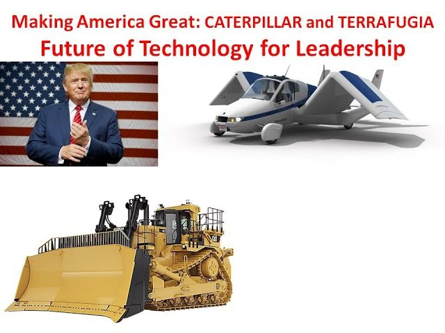 Caterpillar and Roadable Aircraft TERRAFUGIA: Making America Great