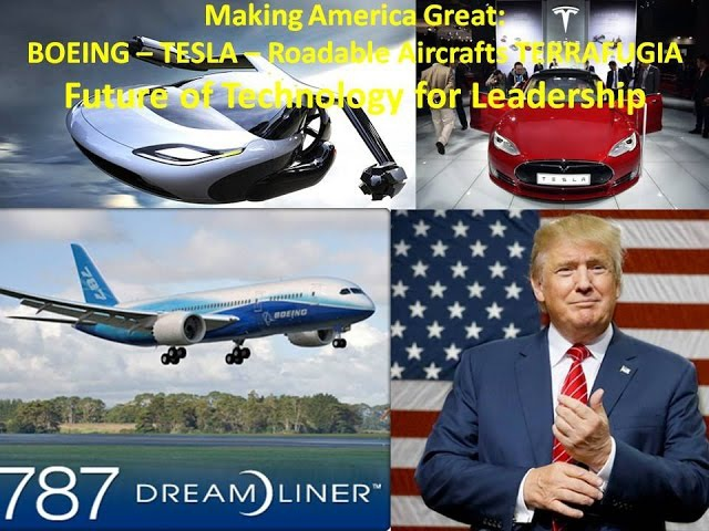 MAKING AMERICA GREAT: BOEING - TESLA - Roadable Aircrafts TERRAFUGIA