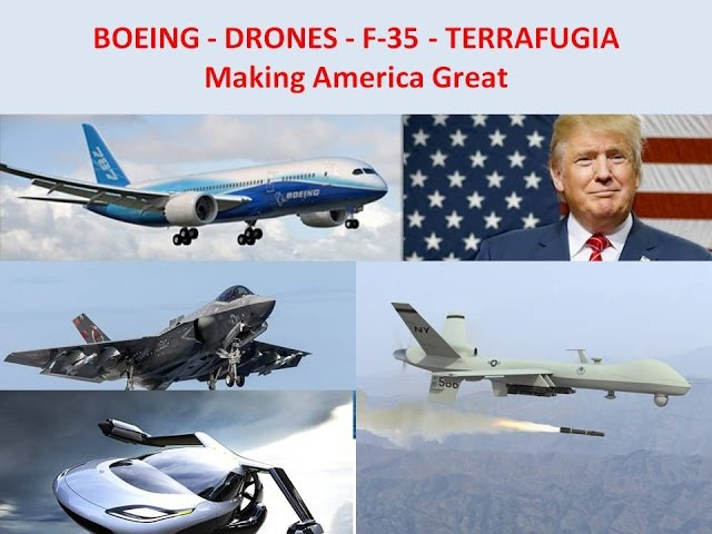 BOEING - DRONES - F35 - Roadable Aircrafts TERRAFUGIA: MAKING AMERICA GREAT