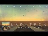 Ladytron - Melting Ice Audio