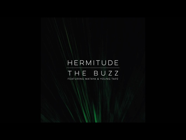 Hermitude - The Buzz [Official Audio] feat. Mataya Young Tapz