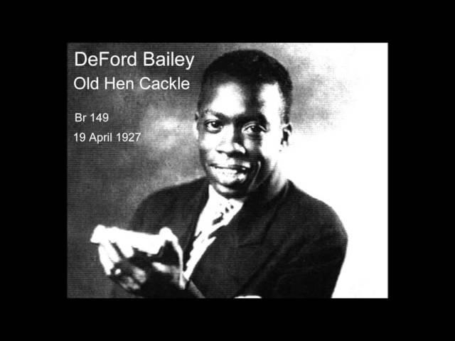 DeFord Bailey - Old Hen Cackle NO SKIP