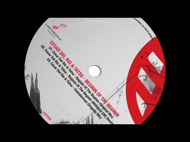 Cesar Del Rio Tatsu - Beginin Of The Beginin (Original Mix)