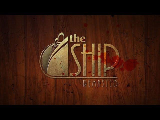 The Ship Remasted 7 - Будь мужиком - сходи на корму!