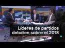 Debate entre líderes de los partidos políticos sobre el 2018 Despierta con Loret