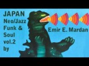 Japanese Funk Neo Acid Soul Jazz vol 2 by Emir E Mardan