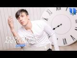 Aziz Yuldashev - Ey do'sti jon   Азиз Юлдашев - Эй дўсти жон (music version)