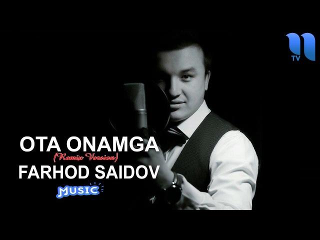 Farhod Saidov - Ota onamga | Фарход Саидов - Ота онамга (Remix Version)