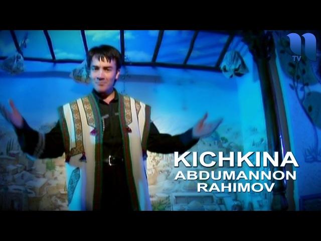 Abdumannon Rahimov - Kichkina | Абдуманнон - Кичкина