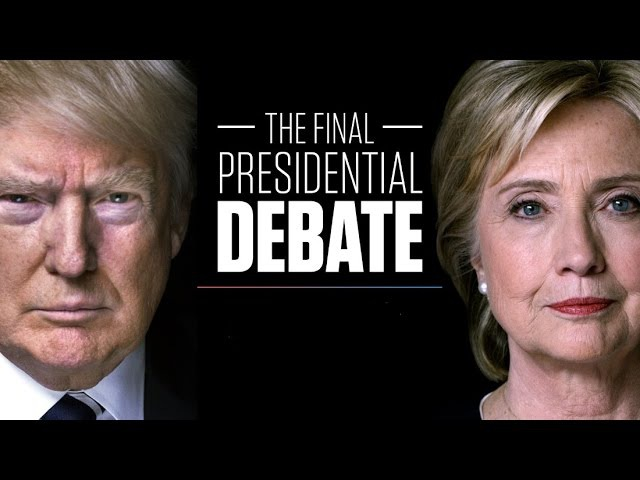 WATCH FINAL PRESIDENTIAL DEBATE DONALD TRUMP VS HILLARY CLINTON - THIRD DEBATE - 10/19/2016