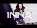 INNA - Cum Ar Fi Dirty Nano Remix