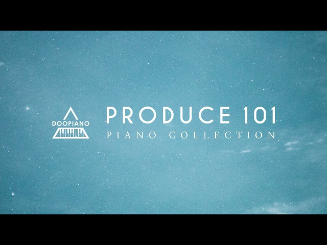 프로듀스 101 피아노 모음   Produce 101 Piano Collection