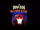 Happy halloween scream from Mad Sin!
