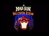 Happy halloween scream from Mad Sin!