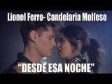 Desde esa noche ( Lionel Ferro Ft Cande Molfese ) #Cover