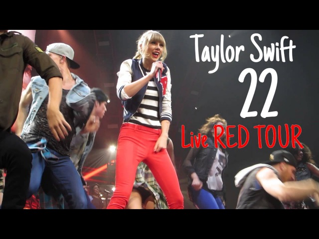 Taylor Swift - 22 (Live RED TOUR) Audio