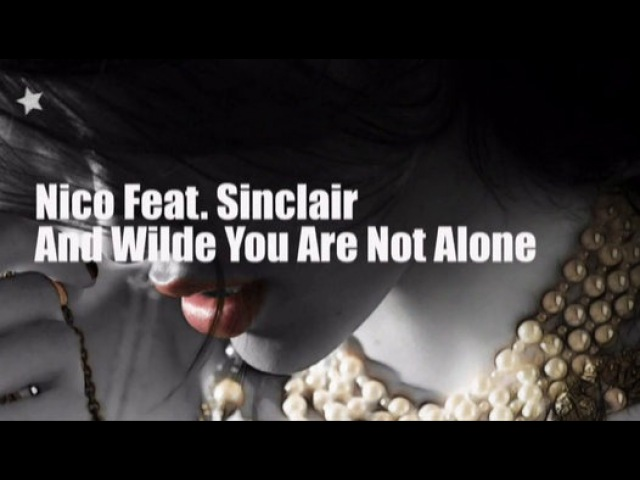 Nico Feat. Sinclair And Wilde - You Are Not Alone - Film Dailymotion