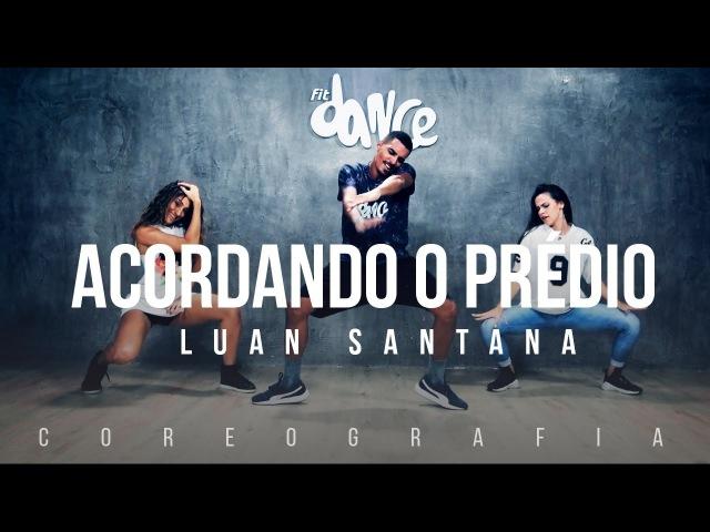 Acordando o Prédio - Luan Santana - Coreografia   FitDance TV