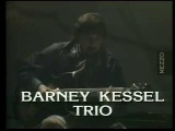 Barney Kessel Trio - Mezzo Archive 1979 (video 1)