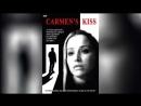 Поцелуй Кармен 2010 Carmen's Kiss