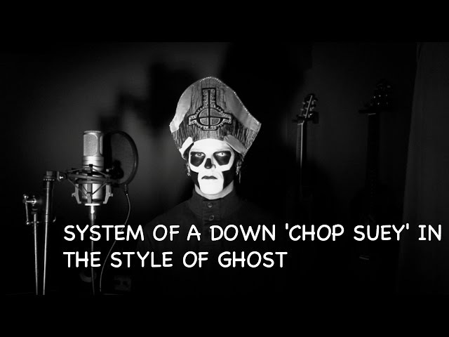 System Of A Down - Chop Suey!   In the Style of Ghost