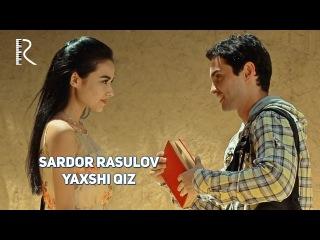 Sardor Rasulov - Yaxshi qiz | Сардор Расулов - Яхши киз