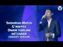 Shohruh Mirzo G'aniyev - Onam yurgan ko'chalar (consert version) 2017