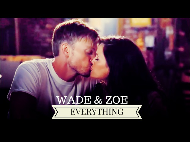 Wade Zoe l Everything [1x01-4x05]