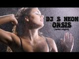 DJ S NEON - OASIS )wild night)