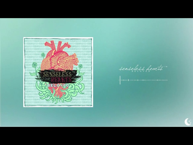 Senseless Hearts - Beloved