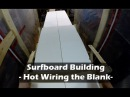 Hotwiring a Surfboard Blank: How to Build a Surfboard 08