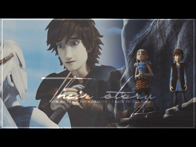 Hiccup Astrid ~ Their story (HTTYD 1/RTTE )