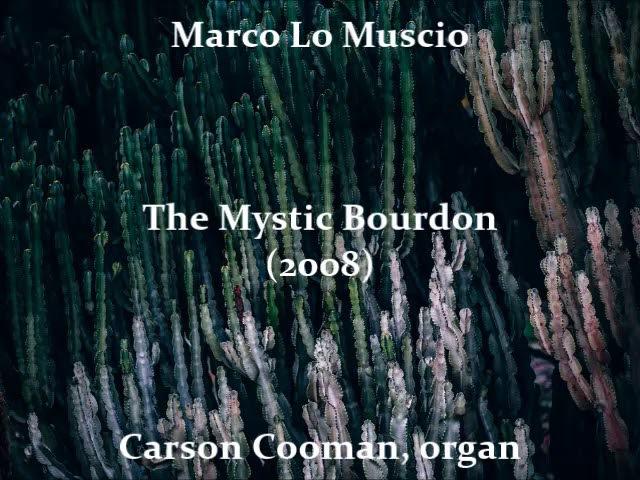 Marco Lo Muscio — The Mystic Bourdon (2008) for organ