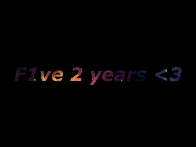 F1ve 2 years❤ [NON-STOP DAYZ]